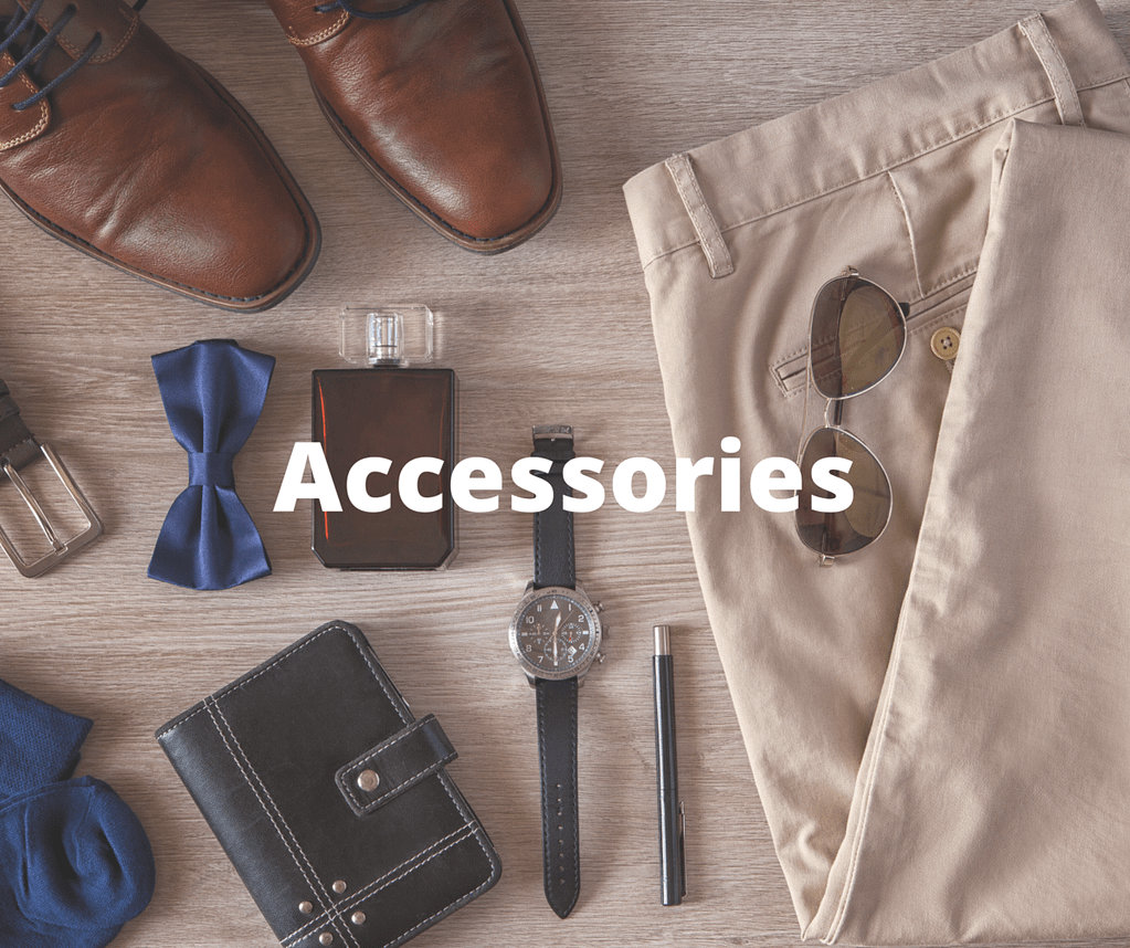 2 Accessories That Every Man Needs
