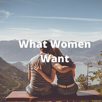 5 Things That Women Want